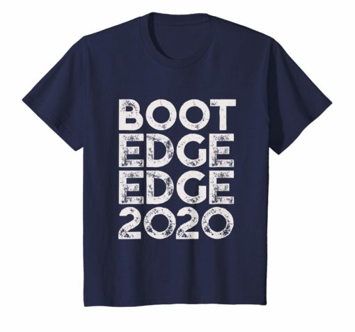 Boot Edge Edge 2020 Shirt Pete Buttigieg 2020 Vote