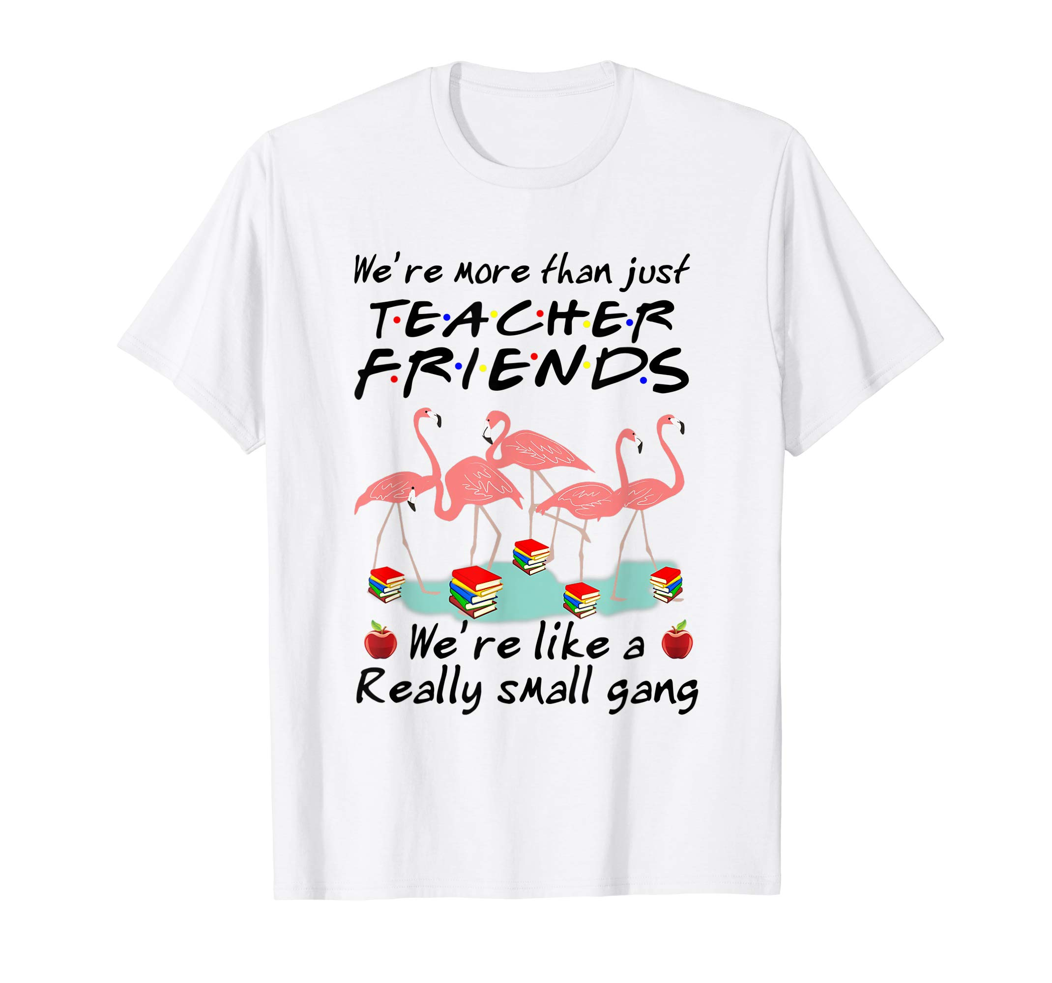 b57e016f5af9e4 Flamingo We're More Than Just Teacher Friends Shirt - Reviewshirts ...