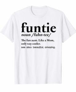 74c95055fa Funtie Shirt The Fun Aunt Like A Mom Only Way Cooler. Add to Wishlist  loading
