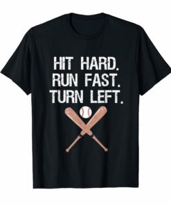 Hit Hard Run Fast Turn Left Baseball Softball Fan T-Shirt