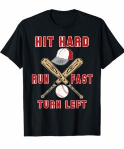Hit Hard Run Fast Turn Left Funny Baseball Shirt Sport GiftHit Hard Run Fast Turn Left Funny Baseball Shirt Sport Gift