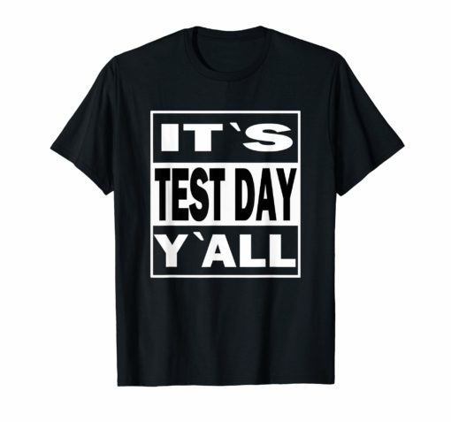 It's Test Day Y`all Shirt