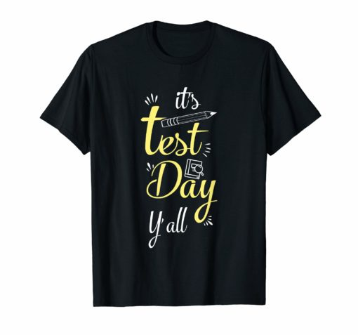 It's Test Day Y'all T-Shirt Funny Teacher Gift Testing Days