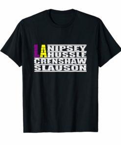 Legend Nipsey Hussle Shirt Crenshaw Slauson Los Angeles