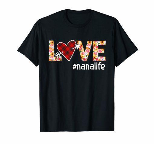 Love Nana Life #Nanalife Heart Womens T-shirt