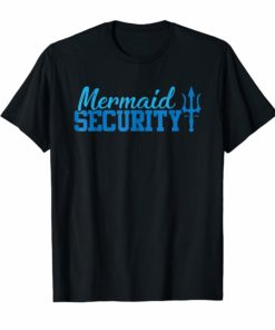Mermaid Security Shirt Funny Swimming Gift