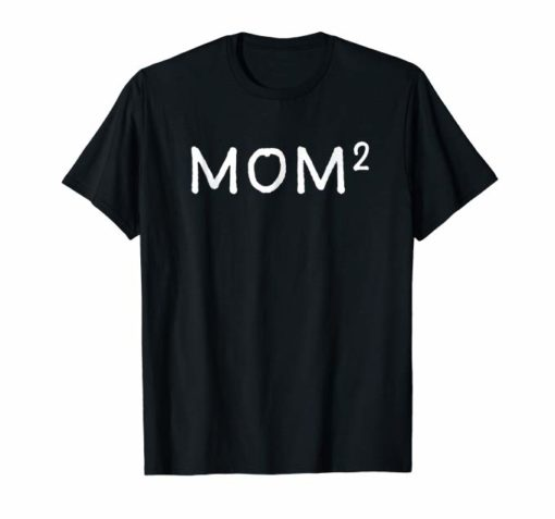 Mom Squared Shirt, Mom of 2, Mama of 2, Mothers Day Gifts