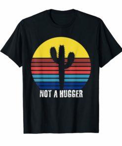 Not A Hugger Vintage TShirt Funny Shirt Cactus Sarcastic Tee