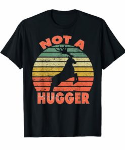 Not a hugger T shirt vintage deer Shirt Gifts Men Women