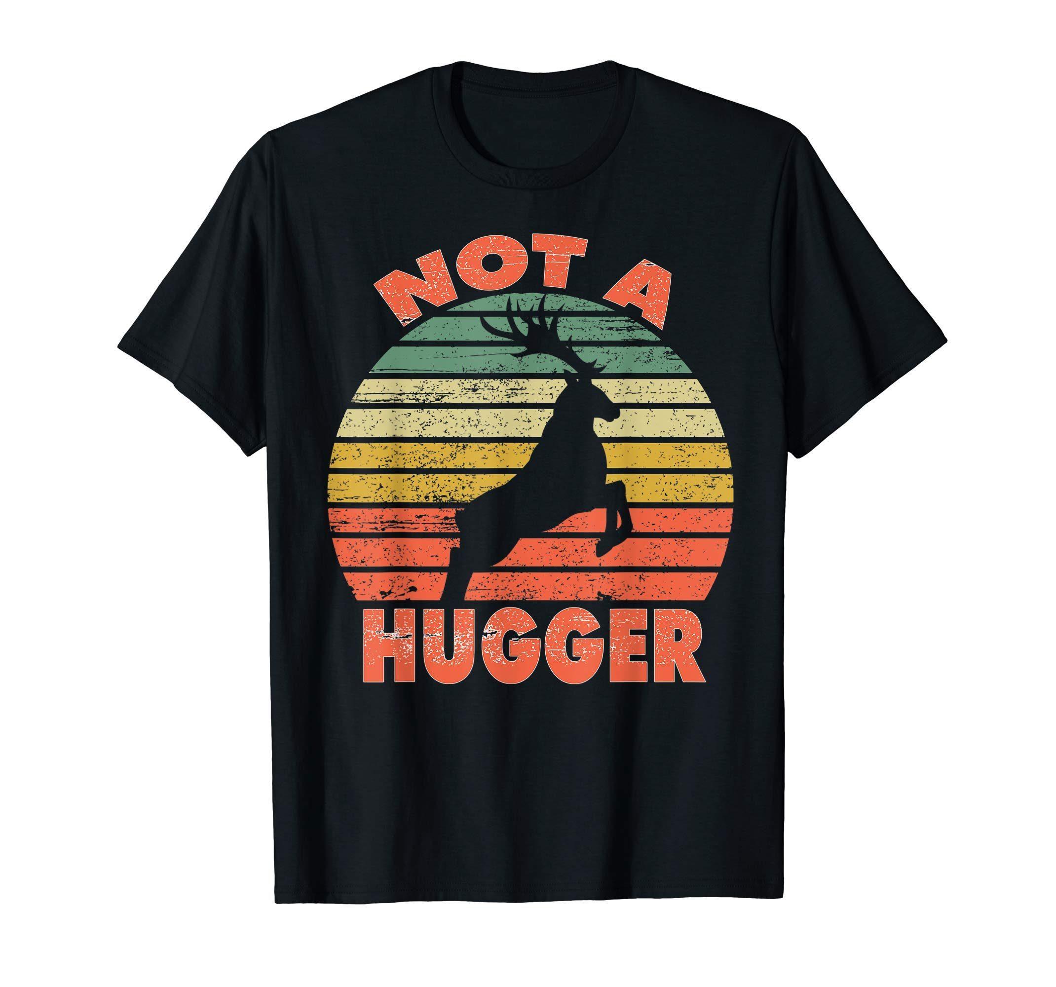 25e8fb16 Not a hugger T shirt vintage deer Shirt Gifts Men Women ...