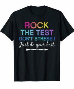 Rock The Test Don't Stress Just Do Your Best Teacher Shirt