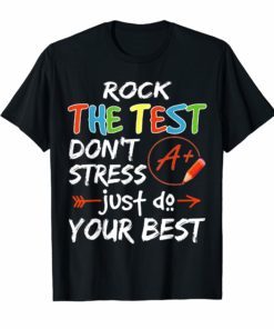 Rock The Test Don't Stress Just Do Your Best Tshirt