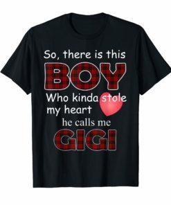 So there is boy who stole my heart calls Gigi Grandma Tshirt