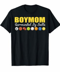 Womens Boy Mom Surrounded By Balls Family Funny Gift Tshirt