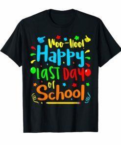 Woo Hoo Happy Last Day of School T Shirt