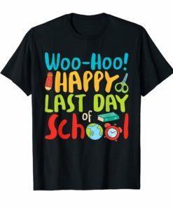 Woo Hoo Happy Last Day of School T Shirt Teacher Gift