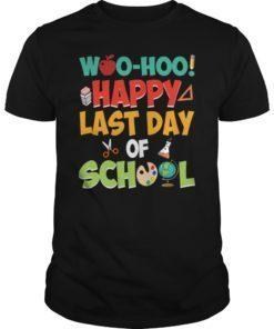 Woo Hoo Happy Last Day of School TShirt