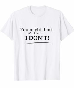 You Might Think It's OK Shirt Adam Schiff T-Shirt
