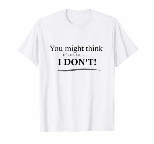 You Might Think It's OK Shirt Adam Schiff T-Shirt