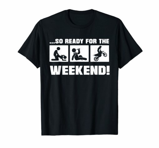 so ready weekend drink motor t-shirt gift