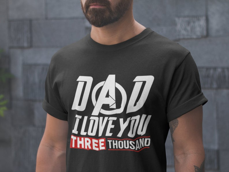 267d124ca Dad We Love You 3000 Shirt - I Love You Three Thousand Tee - Stark Fan