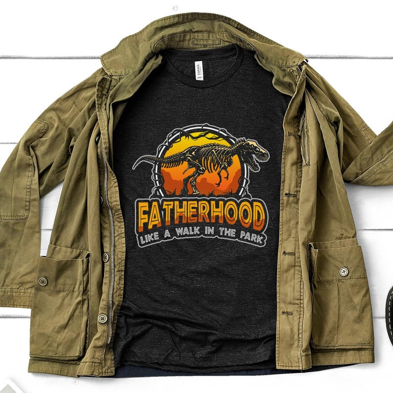 514d6c4f Fatherhood Like A Walk In The Park Funny Dinosaur Fathers Day Tee Shirts