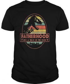 Fatherhood Like A Walk In The Park T-Shirt