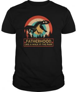 Fatherhood Like A Walk In The Park Gift T-Shirts