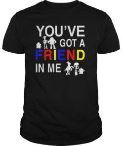 You've Got A Friend In Me Toy And Story Tshirt