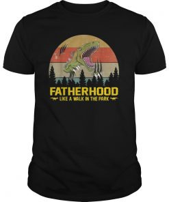 Fatherhood Like A Walk In The Park T-Shirt
