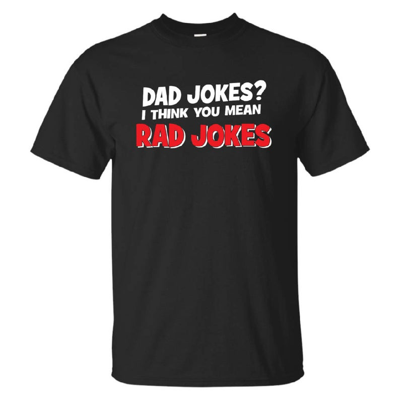 99345e65 Dad Jokes I Think You Mean Rad Jokes Unisex Tee Shirt - Reviewshirts ...