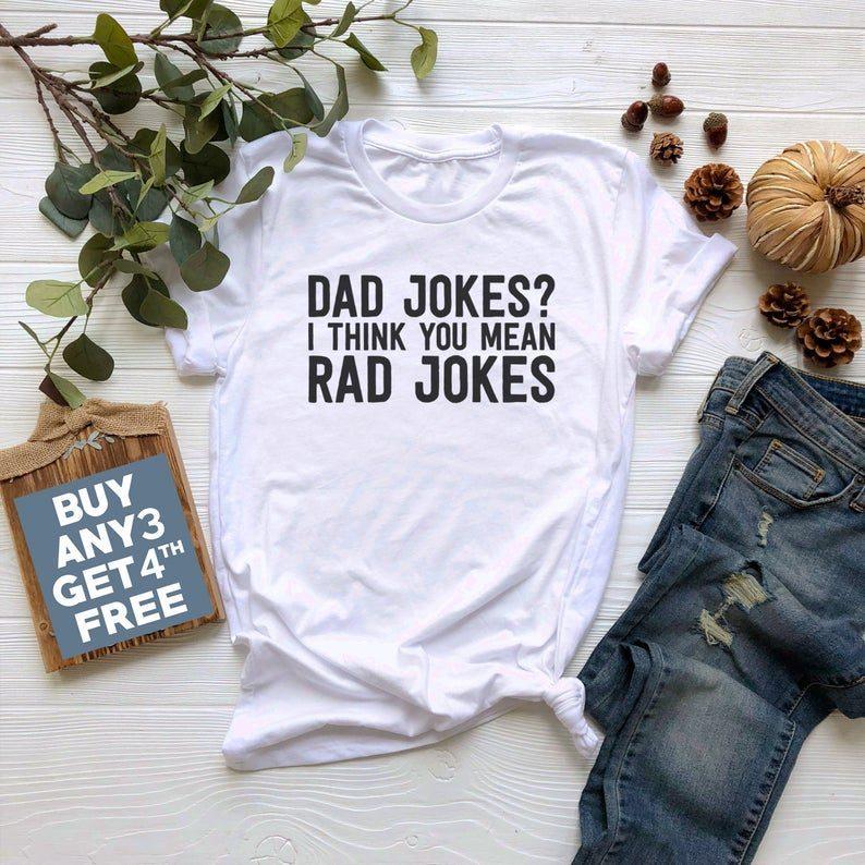 c4f52446 Dad Jokes I Think You Mean Rad Jokes Unisex Tshirts - Reviewshirts ...