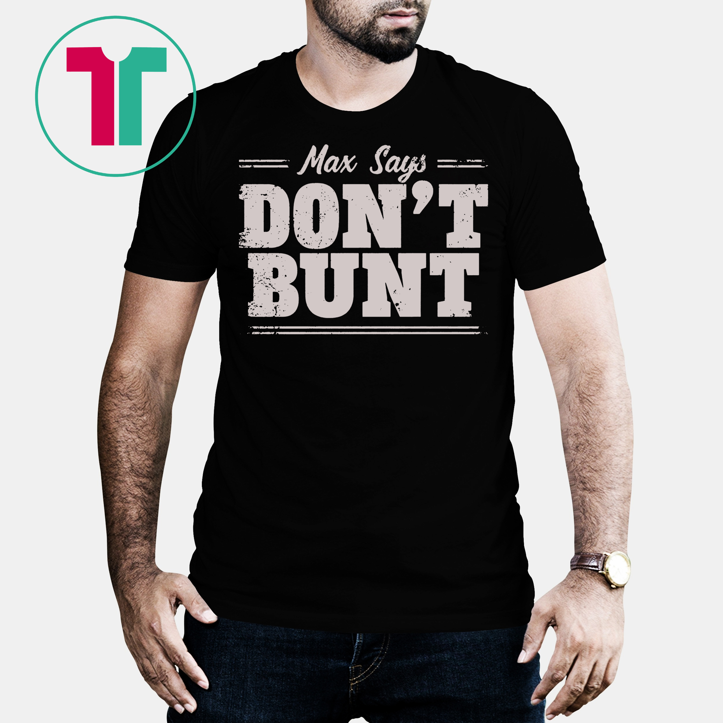 online store 8bfe9 0aea9 Max Says Don't Bunt Shirt Bunting is Bad Max Scherzer Shirt - Reviewshirts  Office