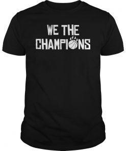 We Are Champions Toronto Raptors Shirt