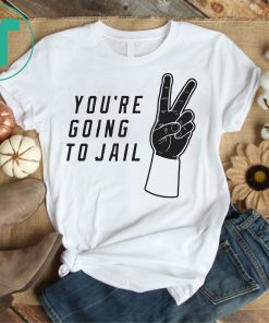 You're Going To Jail Baseball Los Angeles T-Shirt