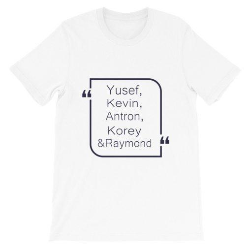Yusef Kevin Antron Korey Raymond Short-Sleeve Unisex T-Shirt
