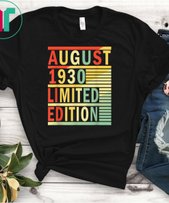 89th Birthday Gift August 1930 Shirt 89 Years Old Men Women Funny Gift T-Shirt