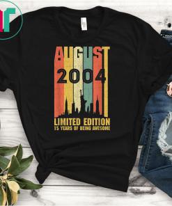August 2004 T Shirt 15 Year Old Shirt 2004 Birthday Gift T-Shirt