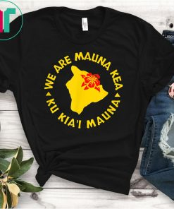 Big Island Hawaii Hibiscus We Are Mauna Kea - Ku Kia'i Mauna T-Shirt
