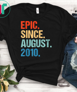Epic Since August 2010 9th Birthday Gift 9 Years Old Shirt
