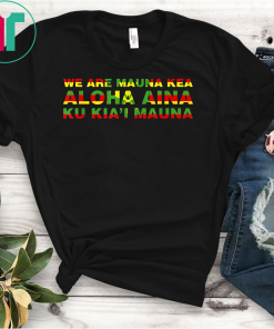 Kanaka Maoli Flag - We Are Mauna Kea Shirt T-Shirts