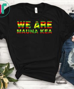 Kanaka Maoli Flag We Are Mauna Kea Unisex Gift T-Shirt