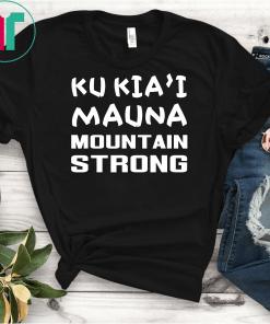 Ku Kia'i Mauna Mountain Strong Unisex Gift Tshirt