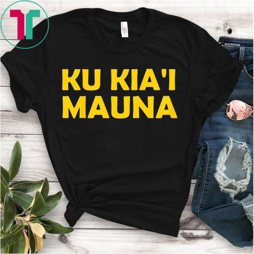 Ku Kia'i Mauna We Are Mauna Kea Tee Shirt