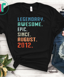 Legendary Awesome Epic Since August 2012 7th Birthday Gift T-Shirt