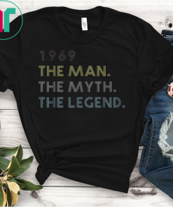 Men The Myth The Legend 1969 50th Birthday Gift Father Funny Gift T-Shirt