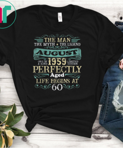The Man Myth Legend AUGUST 1959 T-Shirt 60th Birthday Gift