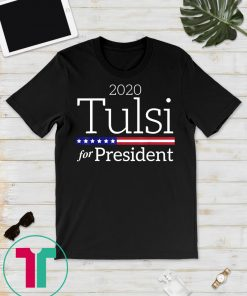 Tulsi 2020 Tulsi Gabbard 2020 Tee Shirt