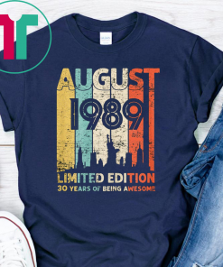 Vintage August 1989 Shirt 30 Year Old Tee 1989 Birthday Gift T-Shirt