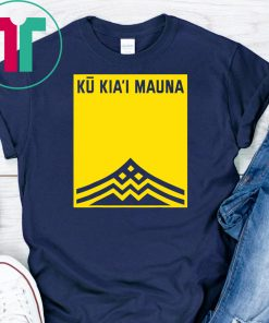 We are mauna kea ku kia'i mauna Unisex T-shirts